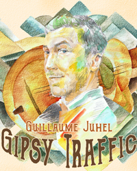 GUILLAUME JUHEL PRESENTE GIPSY TRAFFIC
